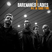 All In Good Time by Barenaked Ladies
