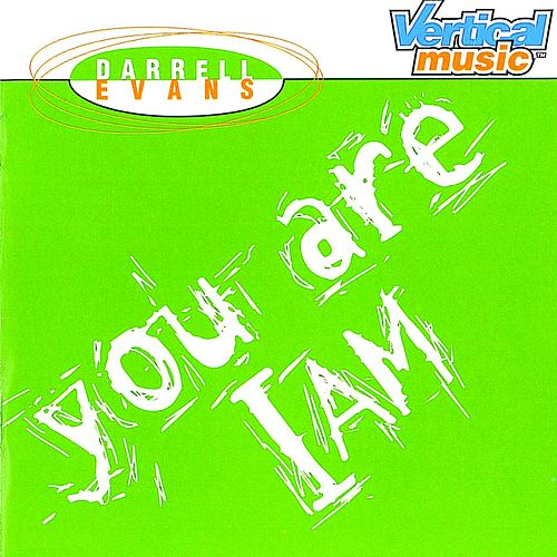 You Are I Am by Darrell Evans