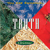 You Are Emmanuel by Truth