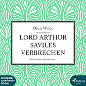 Lord Arthur Saviles Verbrechen (Ungekürzt) von Oscar Wilde