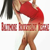 Baltimore Rocksteady Reggae by Various Artists