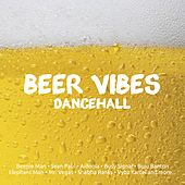 Beer Vibes DanceHall de Various Artists