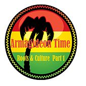 Armagideon Time Roots & Culture  Part 1 by Various Artists