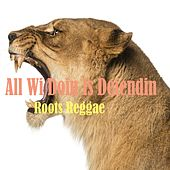 All Wi Doin Is Defendin Roots Reggae by Various Artists