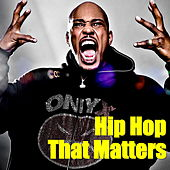 Hip Hop That Matters by Various Artists