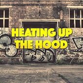 Heating Up The Hood von Various Artists