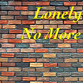Lonely No More by Various Artists