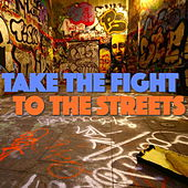 Take The Fight To The Streets by Various Artists
