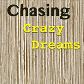 Chasing Crazy Dreams de Various Artists