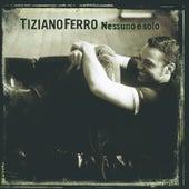 Nessuno è solo by Tiziano Ferro