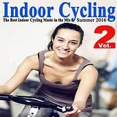 Indoor Cycling Summer 2016 Vol. 2 (The Best Indoor Cycling Music Spinning in the Mix) & DJ Mix von Various Artists
