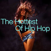 The Hottest Of Hip Hop de Various Artists