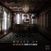Moved Up!! (feat. Coniyac & O.T. Genasis) by Tray Deee