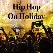 Hip Hop On Holiday von Various Artists