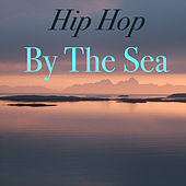 Hip Hop By The Sea by Various Artists