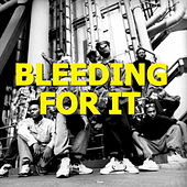 Bleeding For It by Various Artists