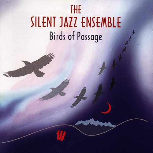 Birds Of Passage by Silent Jazz Ensemble