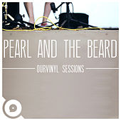 Pearl and The Beard | OurVinyl Sessions by Pearl and The Beard