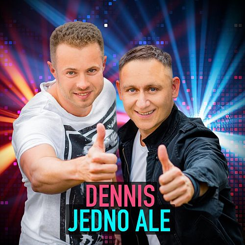 Jedno Ale by Dennis