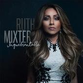 Inquebrantable de Ruth Mixter