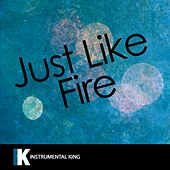 Just Like Fire (In the Style of P!nk) [Karaoke Version] - Single by Instrumental King