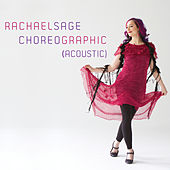 Choreographic (Acoustic) by Rachael Sage