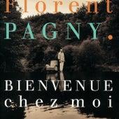 Bienvenue chez moi de Florent Pagny