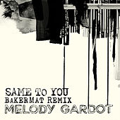 Same To You (Bakermat Remix) von Melody Gardot