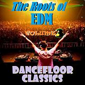 The Roots of EDM - Volume Three by Various Artists