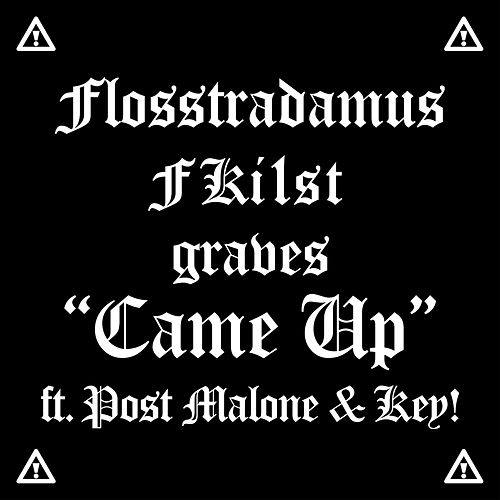 Came Up by Flosstradamus