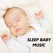 Sleep Baby Music by Baby Sleep Sleep