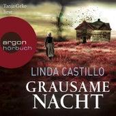 Grausame Nacht (Autorisierte Lesefassung) von Linda Castillo