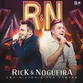 Uma História pra Contar (Ao Vivo) de Rick & Nogueira