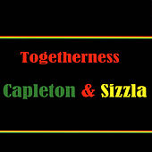 Togetherness Capleton & Sizzla by Various Artists