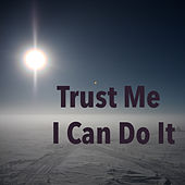 Trust Me I Can So It von Various Artists