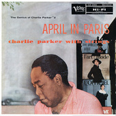 April In Paris: The Genius Of Charlie Parker #2 by Charlie Parker