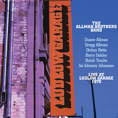 Live At Ludlow Garage by The Allman Brothers Band