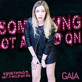 Something's Got a Hold On Me de Gaia