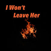 I Won't Leave Her von Various Artists