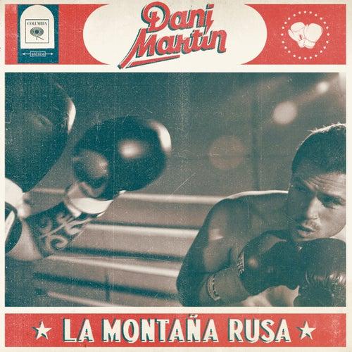 La Montaña Rusa by Dani Martin