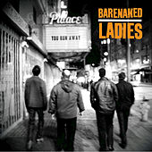 You Run Away by Barenaked Ladies