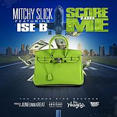Score for Me (feat. Ise B) - Single von Mitchy Slick