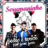 Serumaninho de Pedro & Benicio