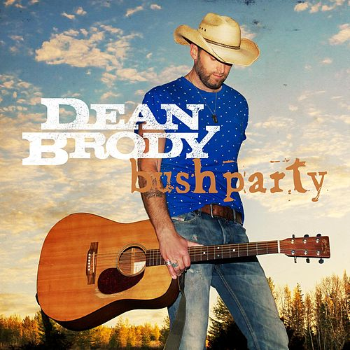 Bush Party by Dean Brody
