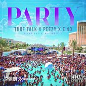 Party (feat. E-40 & Peezy) - Single by Turf Talk