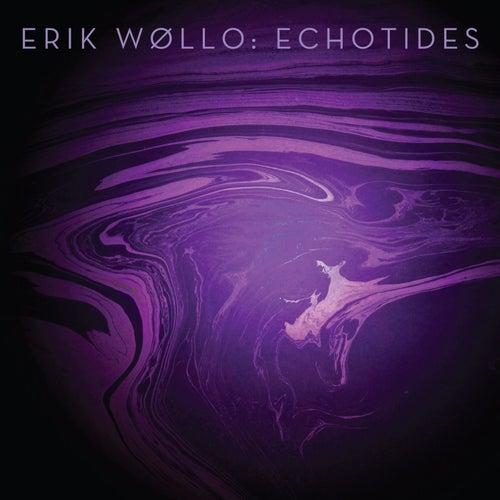 Echotides (EP) by Erik Wøllo
