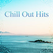 Chill Out Hits – Chill Out Lounge Music von Todays Hits #1 Hits Now