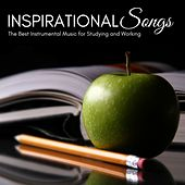 Inspirational Songs - The Best Instrumental Music for Studying and Working, Inspiring Songs to Concentrate and Reduce Stress by Studying Music Specialist
