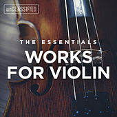 The Essentials: Works for Violin von Various Artists