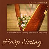 Harp String - Pure Harp Music & Relaxing Instrumental Harp Songs (Classics Collection) by Harp Music Collective